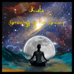 Kala - Growing In The Galaxy