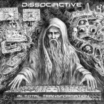 Dissociactive - Total Transformation